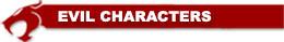 ThunderCats Encyclopedia - Evil Characters header