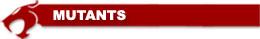 ThunderCats Encyclopedia - Mutants header