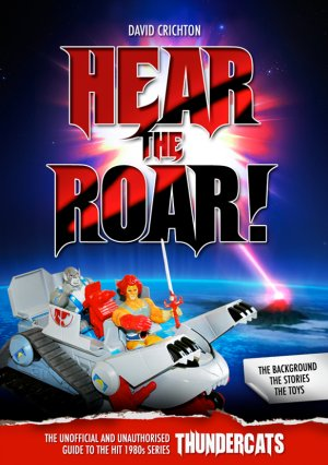 ThunderCats: Hear The Roar by David Crichton