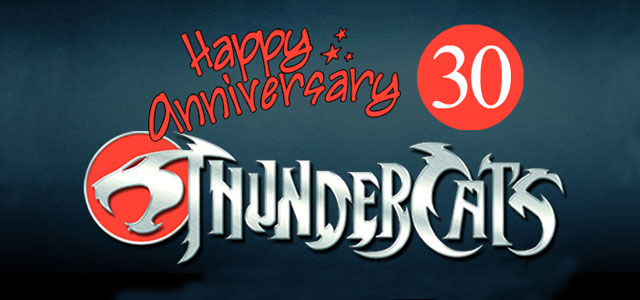 30 year anniversary of ThunderCats