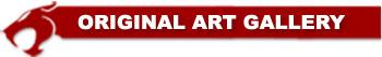 ThunderCats - Original Comic Art Gallery header